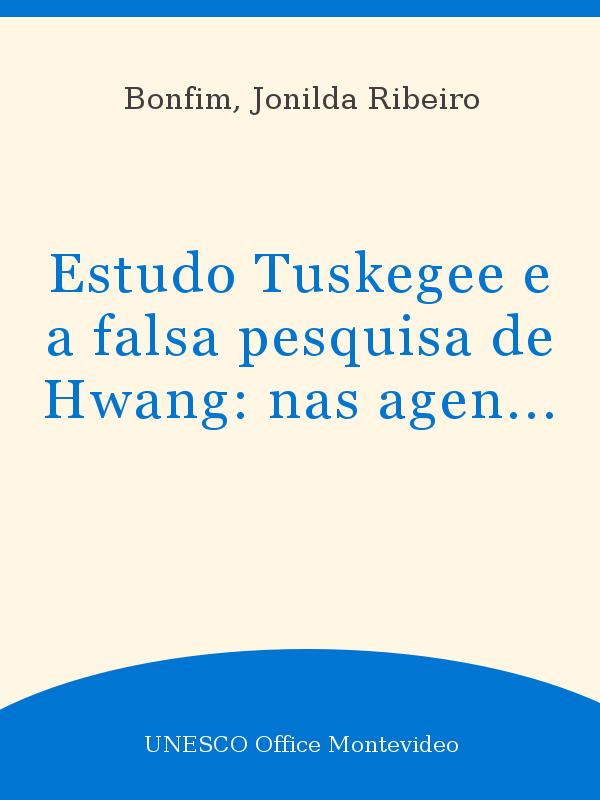 Estudo Tuskegee E A Falsa Pesquisa De Hwang Nas Agendas Da