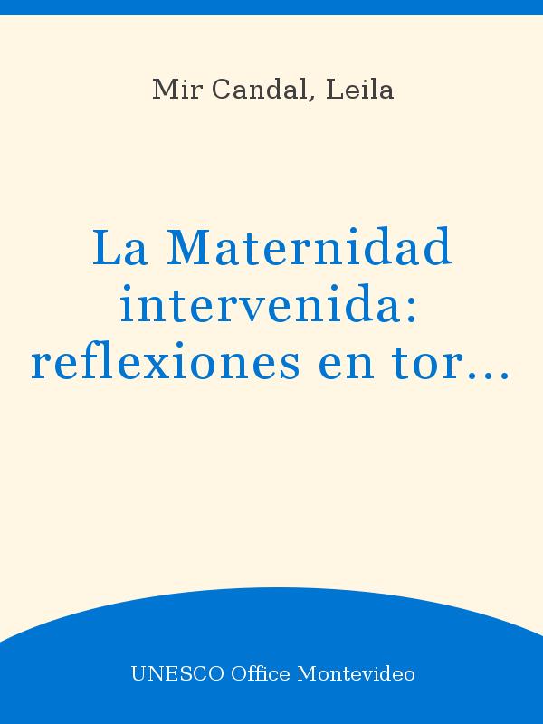 La Maternidad Intervenida Reflexiones En Torno A La