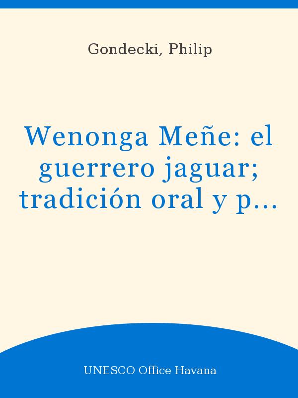 Wenonga Meñe El Guerrero Jaguar Tradición Oral Y