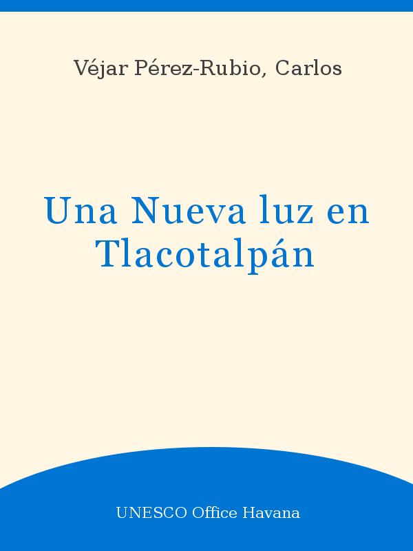 Una Nueva Luz En Tlacotalpán Unesco Digital Library