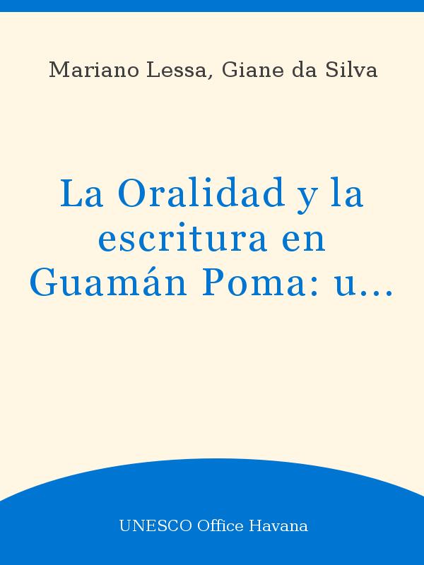 La Oralidad Y La Escritura En Guamán Poma Un Esfuerzo De