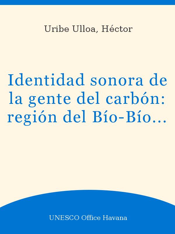 Identidad Sonora De La Gente Del Carbón Región Del Bío Bío
