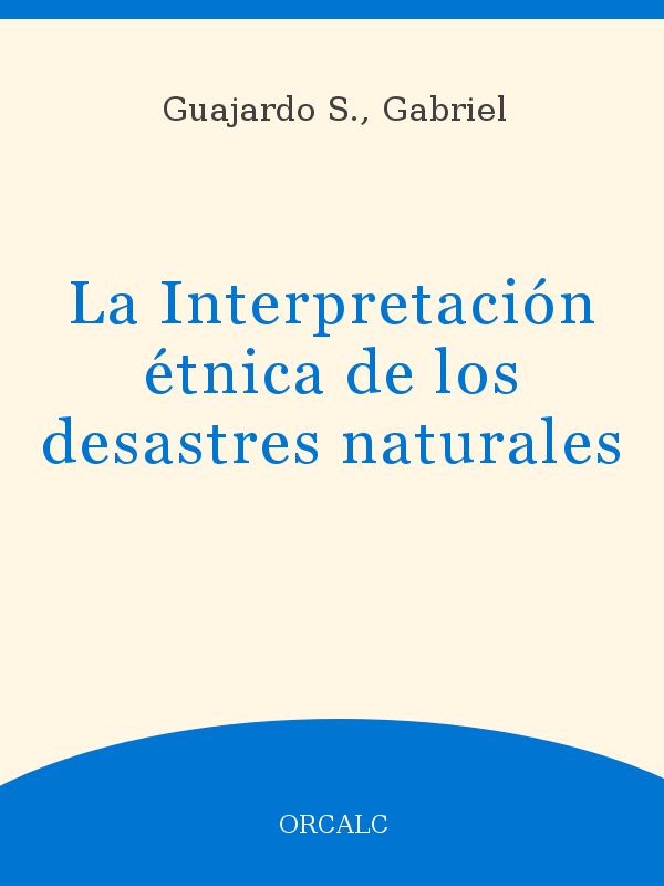 La Interpretación étnica De Los Desastres Naturales Unesco