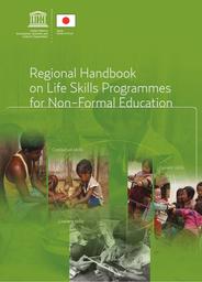 Regional handbook on life skills programmes for non-formal education