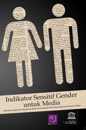 Gender Sensitive Indicators For Media Framework Of Indicators To