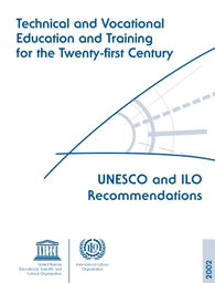 Technical And Vocational Education And Training For The Twenty First Century Unesco And Ilo Recommendations Unesco Digital Library