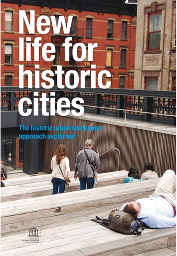 New Life For Historic Cities The Historic Urban Landscape Approach Explained Unesco Digital Library