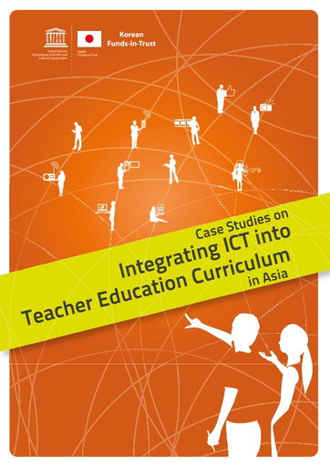 Case Studies On Integrating Ict Into Teacher Education Curriculum In Asia Unesco Digital Library