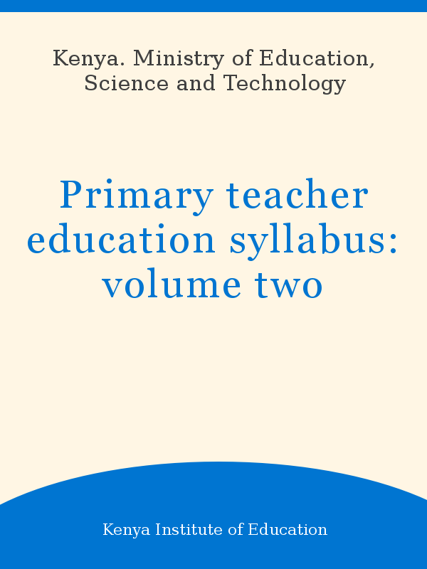 Primary teacher education syllabus: volume two - UNESCO Digital Library