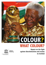 Colour What Colour Report On The Fight Against Discrimination And Racism In Football Unesco Digital Library