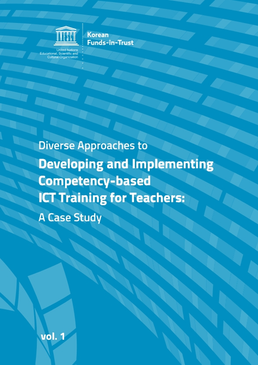 Diverse Approaches To Developing And Implementing Competency Based Ict Training For Teachers A Case Study Unesco Digital Library