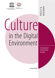 Culture In The Digital Environment Assessing Impact In Latin America And Spain Unesco Digital Library