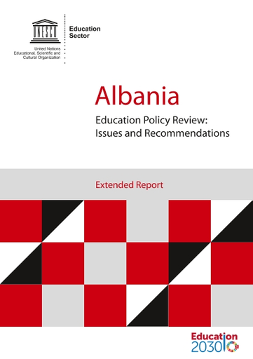 Albania Education Policy Review Issues And Recommendations Extended Report Unesco Digital Library