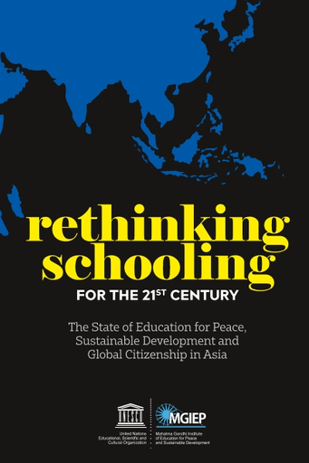 Rethinking Schooling For The 21st Century The State Of Education For Peace Sustainable Development And Global Citizenship In Asia Unesco Digital Library