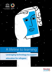 A Lifeline To Learning Leveraging Mobile Technology To Support Education For Refugees Unesco Digital Library
