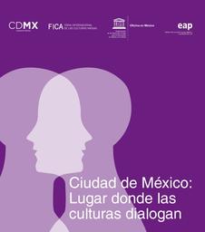 Ciudad De México Lugar Donde Las Culturas Dialogan Unesco