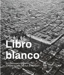 Libro Blanco Del Patrimonio Cultural Unesco En La Ciudad De