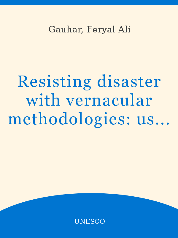 Resisting Disaster With Vernacular Methodologies Using