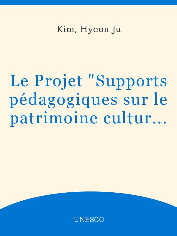 Le Projet Supports Pedagogiques Sur Le Patrimoine Culturel