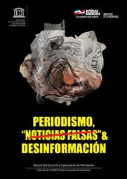 Periodismo Noticias Falsas Desinformacion Manual De Educacion Y Capacitacion En Periodismo Unesco Digital Library